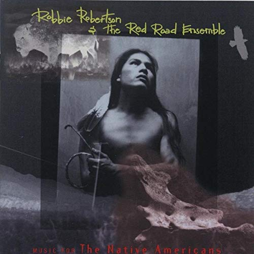 Robbie Robertson - Music for the Native American